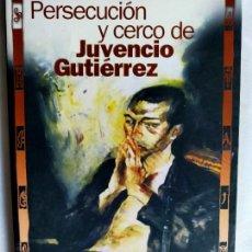Libros de segunda mano: TABAJARA RUAS. PERSECUCIÓN Y CERCO DE JUVENCIO GUTIÉRREZ.. Lote 260071215