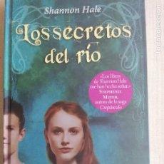 Libros de segunda mano: LOS SECRETOS DEL RÍO SHANNON HALE PUBLICADO POR ONIRO, EDICIONES (2010) 291PP. Lote 260075505