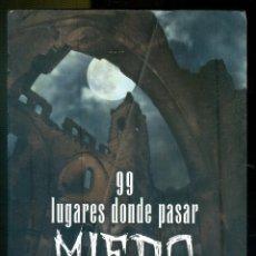 Libros de segunda mano: NUMULITE * 99 LUGARES DONDE PASAR MIEDO LORENZÓ FERNÁNDEZ BUENO TERROR PÁNICO CÍRCULO DE LECTORES. Lote 261853130