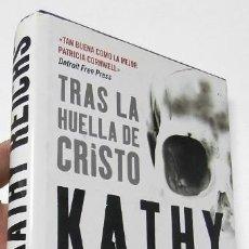 Libros de segunda mano: TRAS LA HUELLA DE CRISTO - KATHY REICHS. Lote 261910845