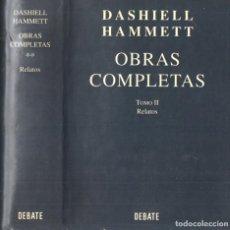 Libros de segunda mano: DASHIELL HAMMET : OBRAS COMPLETAS 2 - RELATOS (DEBATE, 1994). Lote 261978245