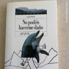 Libros de segunda mano: NO PODÉIS HACERME DAÑO.- NÚÑEZ, LUCHY ANAYA 2009 167PP. Lote 262033650