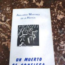 Libros de segunda mano: UN MUERTO SE CONFIESA (ABELARDO MARTÍNEZ DE LA HOYICA). Lote 262035865