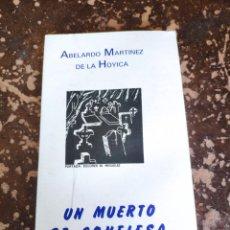 Libros de segunda mano: UN MUERTO SE CONFIESA (ABELARDO MARTÍNEZ DE LA HOYICA). Lote 262036220