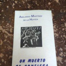 Libros de segunda mano: UN MUERTO SE CONFIESA (ABELARDO MARTÍNEZ DE LA HOYICA). Lote 262036430