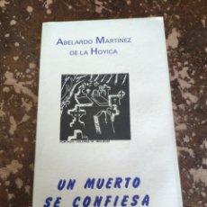 Libros de segunda mano: UN MUERTO SE CONFIESA (ABELARDO MARTÍNEZ DE LA HOYICA). Lote 262036485