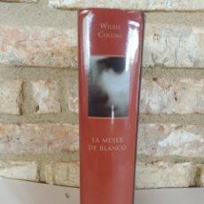 Libros de segunda mano: LA MUJER DE BLANCO. WILKIE COLLINS. BIBLIOTECA HOMO LEGENS TAPA DURA. Lote 262098855