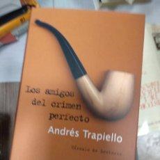 Libros de segunda mano: LOS AMIGOS DEL CRIMEN PERFECTO - TRAPIELLO, ANDRÉS. Lote 262142090