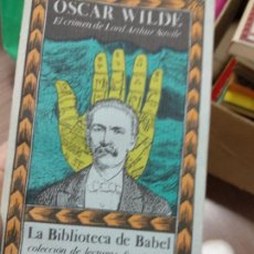 Libros de segunda mano: EL CRIMEN DE LORD ARTHUR SAVILE - OSCAR WILDE - ED.SIRUELA - LA BIBLIOTECA DE BABEL Nº 6. Lote 262479635