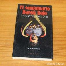 Libros de segunda mano: EL AÑO DE DRACULA II EL SANGUINARIO BARON ROJO, KIM NEWMAN. TIMUN MAS 1997 FANTASIA TERROR. Lote 262506880