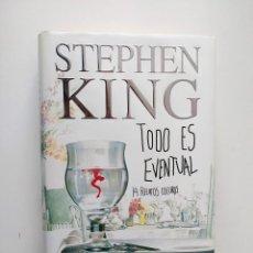 Libros de segunda mano: LIBRO STEPHEN KING - TODO ES EVENTUAL - ORIGINAL. Lote 144568874