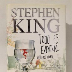 Libros de segunda mano: STEPHEN KING. TODO ES EVENTUAL. PRIMERA EDICIÓN 2003. PLAZA Y JANÉS.. Lote 263811710