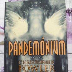 Libros de segunda mano: PANDEMÓNIUM. CHRISTOPHER FOWLER. LATRAMA. 2001. Lote 264072350