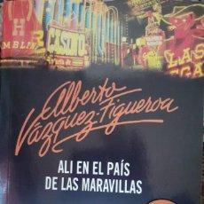Libros de segunda mano: ALI EN EL PAIS DE LAS MARAVILLAS - ALBERTO VAZQUEZ FIGUEROA. Lote 265427674