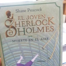 Libros de segunda mano: SJANE PEACOCK. EL JOVEN SHERLOCK HOLMES. MUERTE EN EL AIRE. Lote 265475134