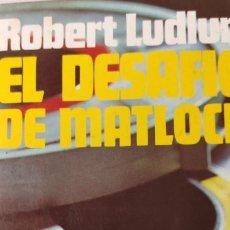 Libros de segunda mano: EL DESAFÍO DE MATLOCK. ROBERT LUDLUM. JAVIER VERGARA. NOVELA DE SUSPENSO.. Lote 265722434