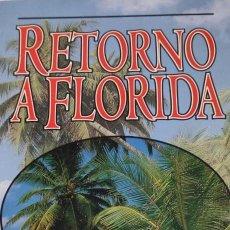 Libros de segunda mano: RETORNO A FLORIDA. JOSÉ LUIS ANTÓN. Lote 265723039