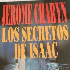 Libros de segunda mano: LOS SECRETOS DE ISAAC. JEROME CHARYN. PLAZA & JANÉS.. Lote 265723724