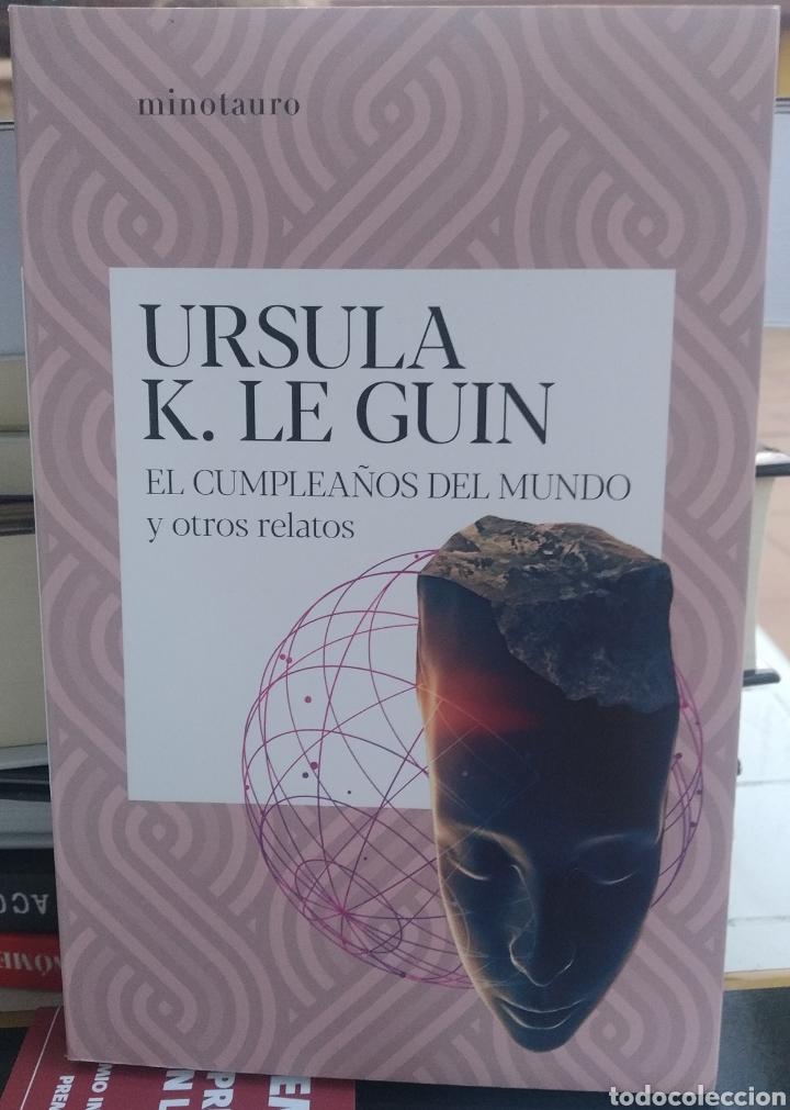 EL CUMPLEAÑOS DEL MUNDO Y OTROS RELATOS. URSULA K. LE GUIN (Libros de segunda mano (posteriores a 1936) - Literatura - Narrativa - Terror, Misterio y Policíaco)