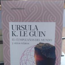 Libros de segunda mano: EL CUMPLEAÑOS DEL MUNDO Y OTROS RELATOS. URSULA K. LE GUIN. Lote 266593653