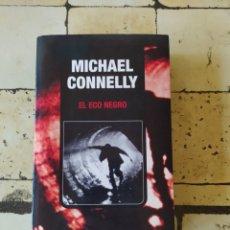 Libros de segunda mano: EL ECO NEGRO. MICHAEL CONNELLY.. Lote 266870894