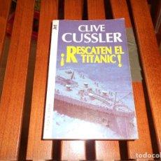 Libros de segunda mano: RESCATEN EL TITANIC - CLIVE CUSSLER - PLAZA & JANES - JET - DISPONGO DE MAS LIBROS. Lote 267350234