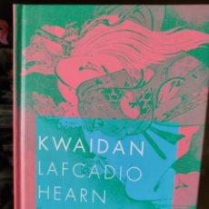 Libros de segunda mano: KWAIDAN-LAFCADIO HEARN (SIRUELA). Lote 267733244