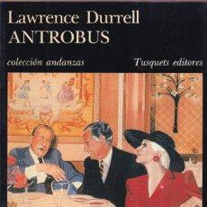 Livros em segunda mão: ANTROBUS - LAWRENCE DURRELL - COLECCIÓN ANDANZAS 400 - TUSQUETS EDITORES 1986. Lote 268267884