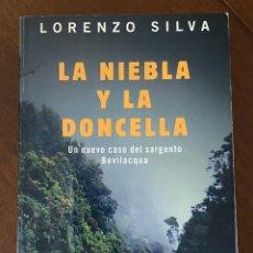 """Libros de segunda mano: """"LA NIEBLA Y LA DONCELLA""""-LORENZO SILVA. Lote 268896514"""