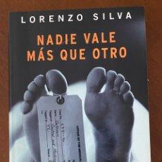 """Libros de segunda mano: """"NADIE VALE MÁS QUE OTRO""""-LORENZO SILVA. Lote 268896589"""