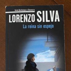 """Libros de segunda mano: """"LA REINA SIN ESPEJO""""-LORENZO SILVA. Lote 268896654"""