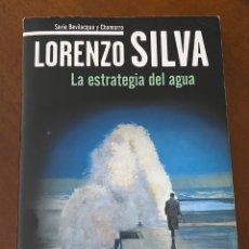 """Libros de segunda mano: """"LA ESTRATEGIA DEL AGUA""""-LORENZO SILVA. Lote 268896744"""
