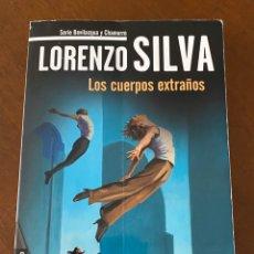 """Libros de segunda mano: """"LOS CUERPOS EXTRAÑOS""""-LORENZO SILVA. Lote 268896904"""