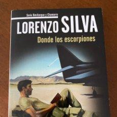 """Libros de segunda mano: """"DONDE LOS ESCORPIONES""""-LORENZO SILVA. Lote 268896989"""
