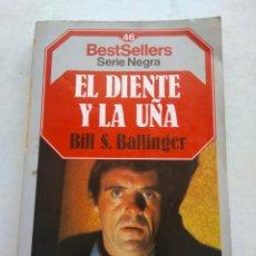 Libros de segunda mano: EL DIENTE Y LA UÑA/BILL S. BALLINGER. Lote 268897604