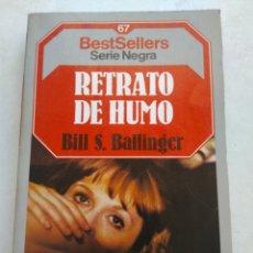 Libros de segunda mano: RETRATO DE HUMO/BILL S. BALLINGER. Lote 268897664