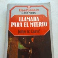 Libros de segunda mano: LLAMADA PARA EL MUERTO/JOHN LE CARRÉ. Lote 268897824
