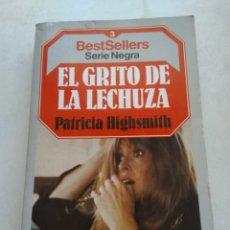 Libros de segunda mano: EL GRITO DE LA LECHUZA/PATRICIA HIGHSMITH. Lote 268902474