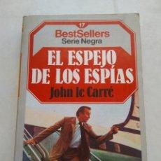 Libros de segunda mano: EL ESPEJO DE LOS ESPIAS/JOHN LE CARRÉ. Lote 268902524