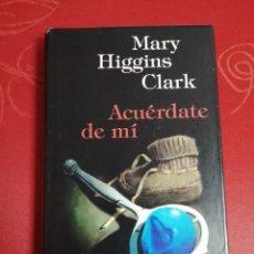 Libros de segunda mano: ACUÉRDATE DE MÍ. MARY HIGGINS CLARK.. Lote 268906594