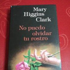 Libros de segunda mano: NO PUEDO OLVIDAR TU ROSTRO. MARY HIGGINS CLARK.. Lote 268906644