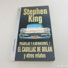 Libros de segunda mano: STEPHEN KING, PESADILLAS Y ALUCINACIONES, 1. EL CADILLAC DE DOLAN Y OTROS RELATOS. Lote 268939799
