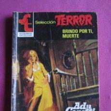 Libros de segunda mano: SELECCIÓN TERROR 519 BRINDO POR TI MUERTE ADA CORETTI. Lote 268991979
