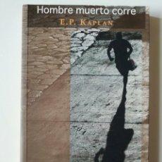 Libros de segunda mano: HOMBRE MUERTO CORRE - E. P. KAPLAN - ED. LA PÁGINA 2012. Lote 269014044