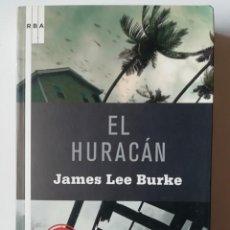 Libros de segunda mano: EL HURACÁN - JAMES LEE BURKE - ED. RBA 2009. Lote 269014224