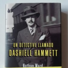 Libros de segunda mano: UN DETECTIVE LLAMADO DASHIELL HAMMETT - NATHAN WARD - ED. RBA 2019. Lote 269014289