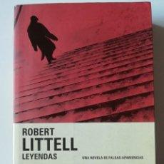Libros de segunda mano: LEYENDAS - ROBERT LITTELL - ED. NAUSICAÄ 2007. Lote 269014334