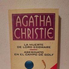Libros de segunda mano: LIBRO - LA MUERTE DE LORD EDGWARE ASESINATO EN EL CAMPO DE GOLF - AGATHA CHRISTIE. Lote 269015354