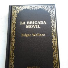 Libros de segunda mano: LA BRIGADA MÓVIL/EDGAR WALLACE. Lote 269172488