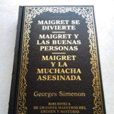 Libros de segunda mano: MAIGRET SE DIVIERTE/MAIGRET Y LAS BUENAS PERSONAS/MAIGRET Y LA MUCHACHA ASESINADA/GEORGES SIMENON. Lote 269172698